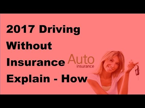 2017 Driving Without Insurance Explain |  How To Avoid The Headaches Of Driving Without Insurance