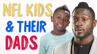 NFL Stars' Kids Love Their Everyday Dads | Happy Father