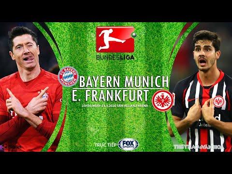 NHẬN ĐỊNH BÓNG ĐÁ: Bayern Munich vs Frankfurt (23h30 ngày 23/5). Vòng 27 Đức. Trực tiếp FOX Sports
