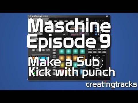 Maschine Making A Punchy Sub Kick