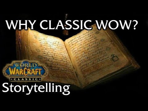 Why Classic WoW? Storytelling