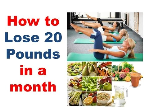 How to lose 20 pounds in a month, losing 20 pounds fast for women, How to lose 10 lbs in a week