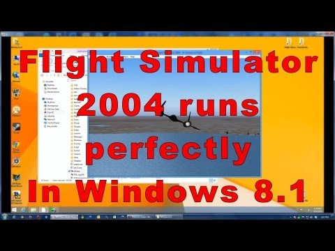 MS Flight Simulator 2004 Perfect in Windows 8.1 RTM and later