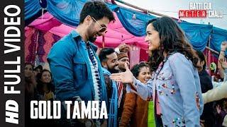 Full Song:Gold Tamba Video | Batti Gul Meter Chalu | Shahid Kapoor, Shraddha Kapoor