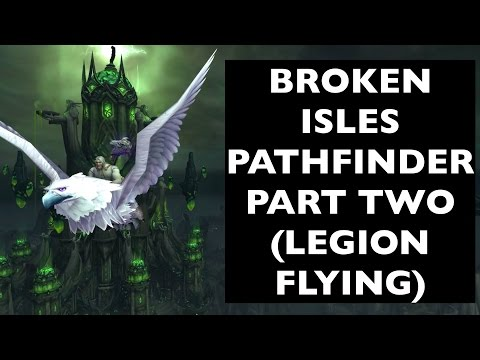 Unlock Legion Flying, Part 2 (Broken Isles Pathfinder, Part Two) | WoW Achievement Guide