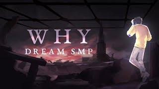 Why - Derivakat [Dream SMP original song]
