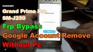 How To Bypass Frp Lock On Samsung Galaxy Grand Prime