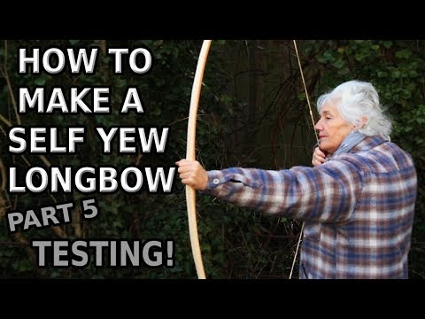 How to make a Self Yew English Longbow, part 5, customer testing