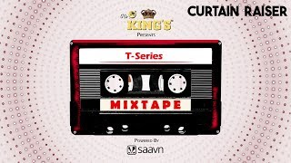 T-Series Mixtape - Curtain Raiser  || Releasing Soon