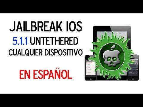 Jailbreak UNTETHERED iOS 5.1.1 iPhone 4s, 4, 3gs iPod 4, 3, iPad 1, 2, 3 - Español