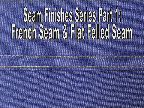 Seam Finishes Series Part 1: French Seam and Flat Felled Seam