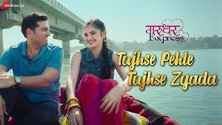 Tujhse Pehle Tujhse Zyada | Jeet Gannguli | Marudhar Express | Kunaal & Tara | Manoj Muntashir