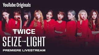 TWICE: Seize the Light   Premiere Live Stream