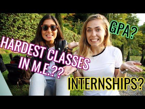 Hardest Classes in Mechanical Engineering / Hard to Keep Good GPA in Engineering? / Internships?