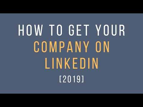 [2018] How to Get your Company on Linkedin