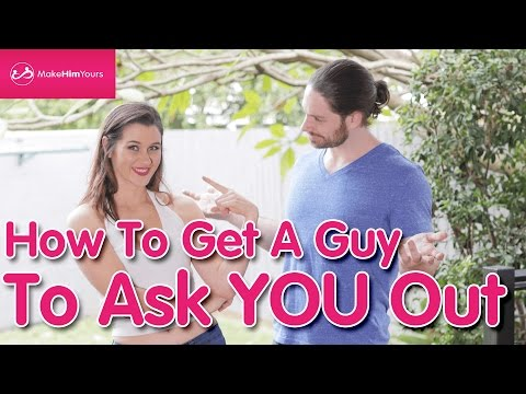 How To Get A Guy To Ask You Out