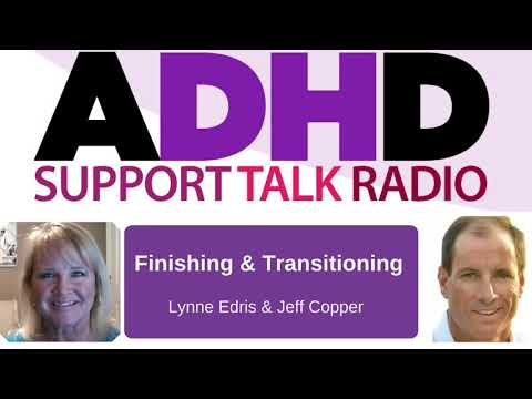 Finishing Projects, Transitions and Working Memory with Adult ADD / ADHD