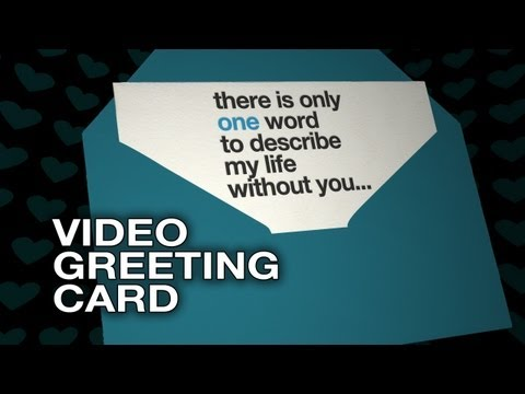 There is only one word to describe life without you - Video Greeting Card - Love E-Card
