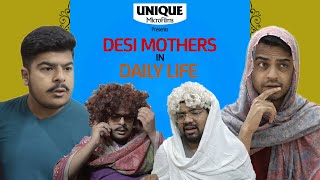 Desi Mothers In Daily Life Part 3 || Unique MicroFilms || Comedy Skit