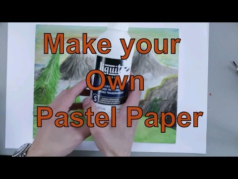 How to make your own pastel paper