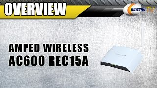 Amped Wireless AC600 REC15A Wi-Fi Range Extender Overview - Newegg TV