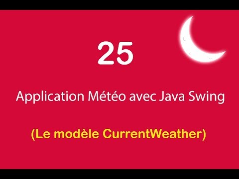 Application Météo avec Java Swing - 25 - Le modèle CurrentWeather