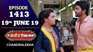 CHANDRALEKHA Serial | Episode 1413 | 19th June 2019 | Shwetha | Dhanush | Nagasri | Arun | Shyam