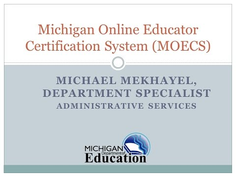08 Michigan Online Educator Certification System (MOECS)