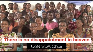 There Is No Disappointment In Heaven  - UoN SDA Choir