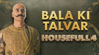Housefull 4 |Bala Ki Talvar|Akshay|Riteish|Bobby|Kriti S|Pooja|Kriti K|Sajid N|Farhad|In Cinemas Now