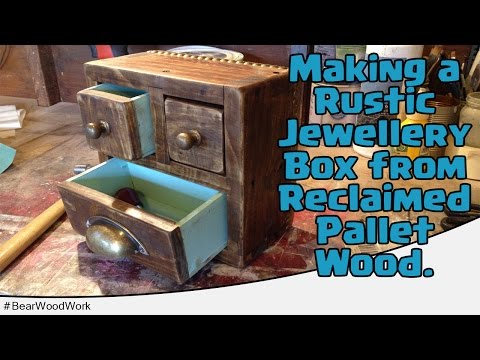 Rustic Jewellery Box from Reclaimed Pallet Wood
