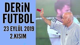 Derin Futbol 23 Eylül 2019 Kısım 2/4 - Beyaz TV