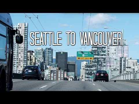 DAY 1 VLOG | Seattle to Vancouver, May 5 2016
