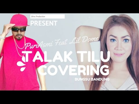 PuriAsmi Feat Lil Dome Covering Bungsu Bandung TALAK TILU