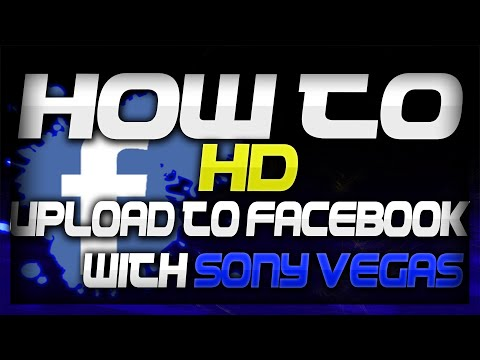 How To Upload HD Videos to Facebook & Twitter With Sony Vegas   Tutorial    [using pro 12]