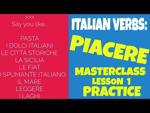 Learn Italian Verbs and Basic Italian: PIACERE and How to Say TO LIKE in Italian (Less. 1, Practice)
