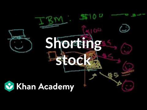 Shorting stock | Stocks and bonds | Finance & Capital Markets | Khan Academy