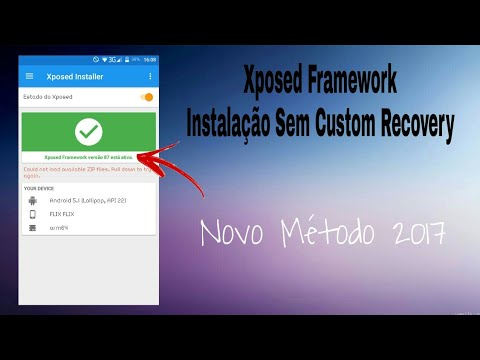 Instale o Xposed Framework Sem Recovery (Root)