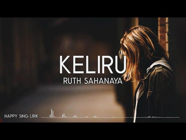 Download Ruth Sahanaya - Keliru (Lirik) MP3 Gratis