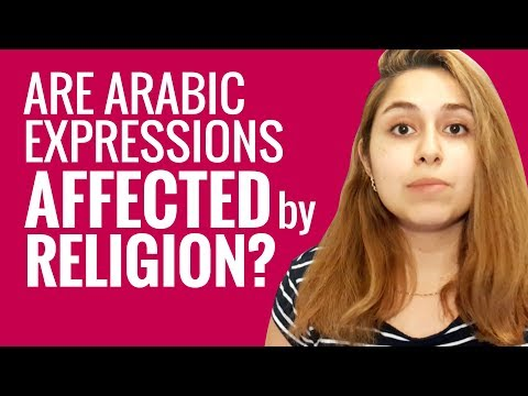 Ask an Arabic Teacher - Are Arabic expressions affected by religion?