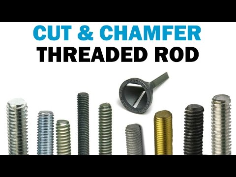 Cutting and Chamfering Threaded Rod With a Uniburr Plus | Fasteners 101