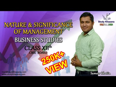Class 12 Business Studies | Nature & Significance of Management -   by Sameer Bhatia Sir