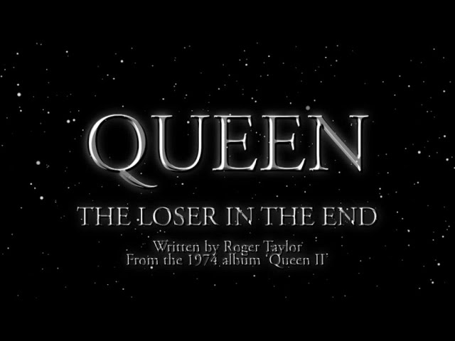 The Loser In The End - Queen