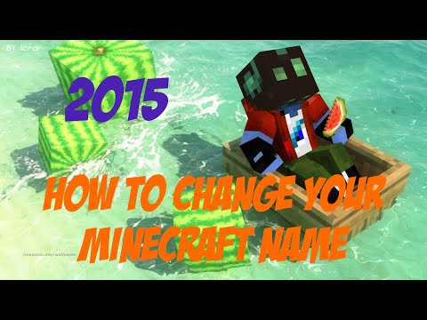 How to Change Your Minecraft Name in 2015 in Under 1 Minute!