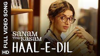 Haal-E-Dil Full Video Song | Sanam Teri Kasam