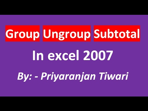 Group Ungroup and Subtotal in excel 2007 in Hindi