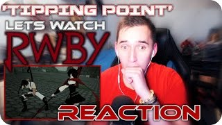 RWBY Volume 4, Chapter 6: Tipping Point - REACTION