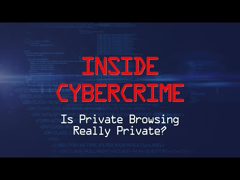 Inside Cybercrime: Is Private Browsing Really Private?