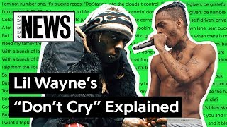 "Lil Wayne & XXXTENTACION's ""Don't Cry"" Explained 