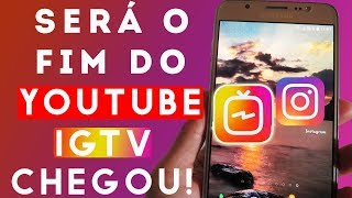 Novo App Do Instagram Igtv Será O Fim Do Youtube?